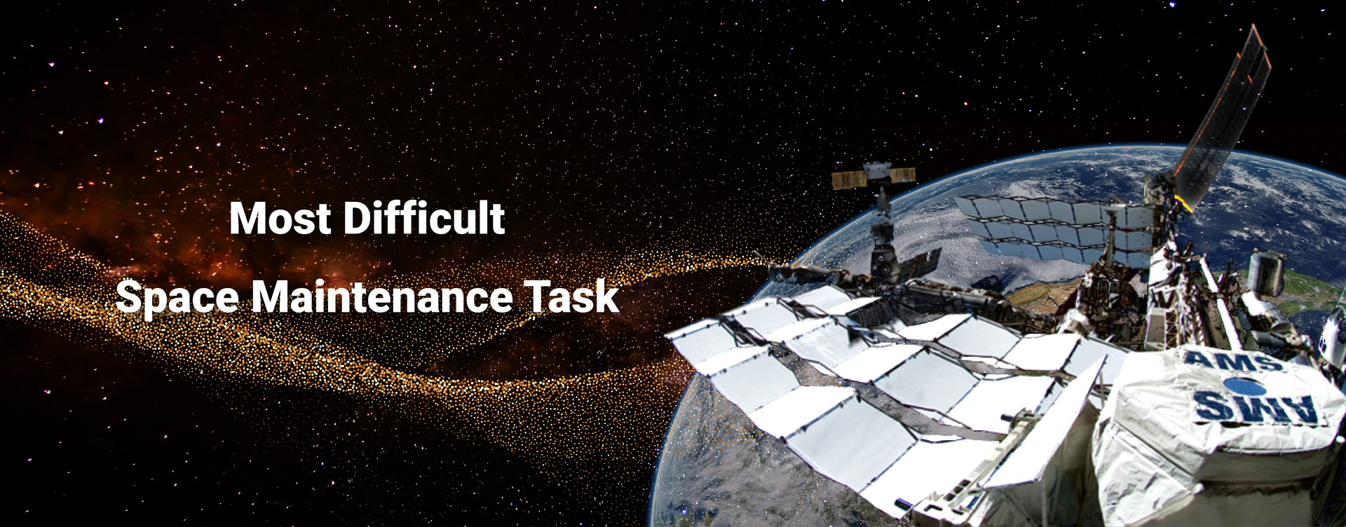 Most Difficult Space Maintenance Task