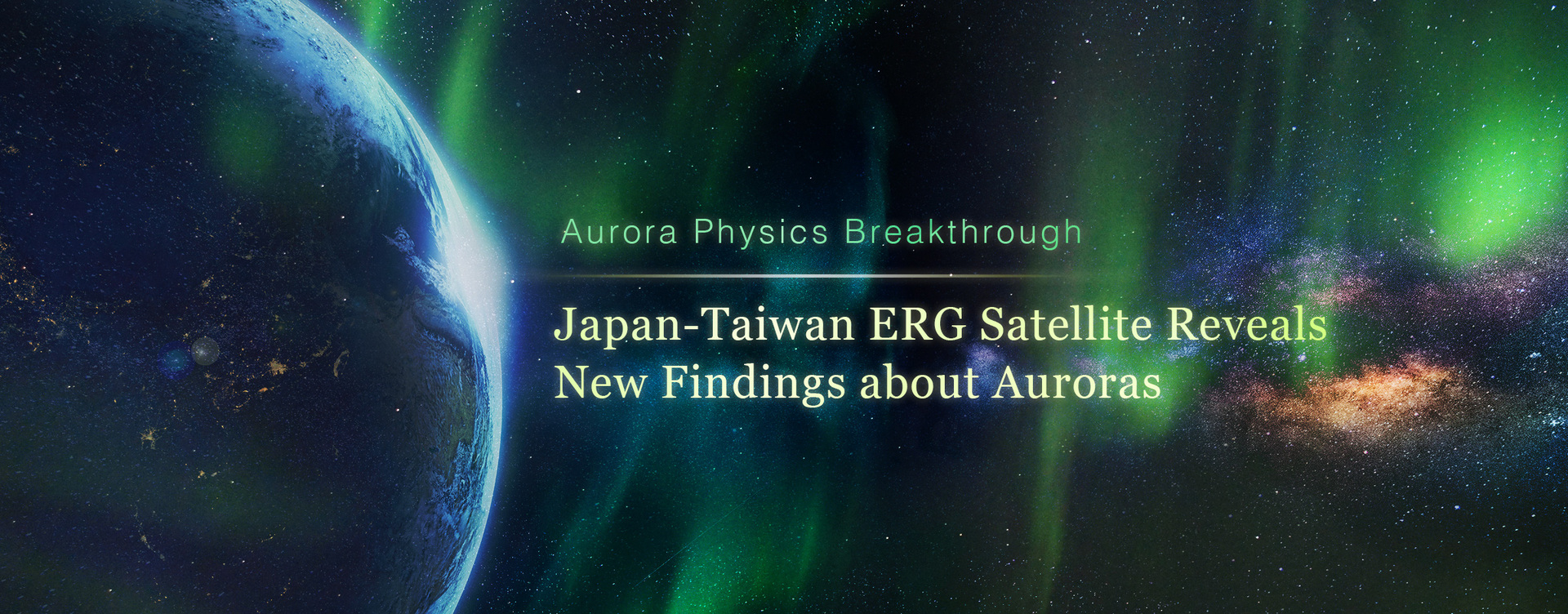 Aurora Physics Breakthrough: Japan-Taiwan ERG Satellite Reveals New Findings about Auroras